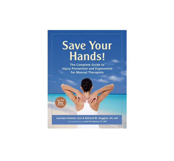 Save Your Hands: Complete Guide to Injury Prevention and Ergonomics, 2nd Edition