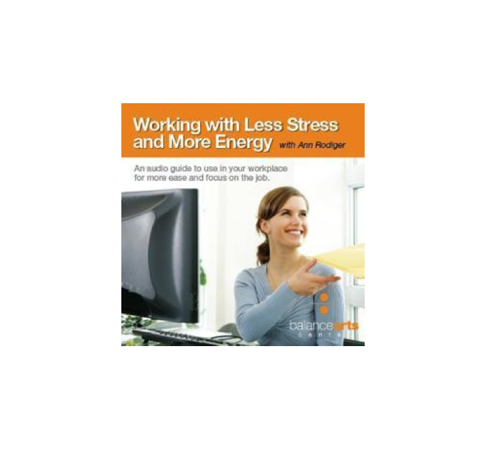 Working with Less Stress and More Energy CD