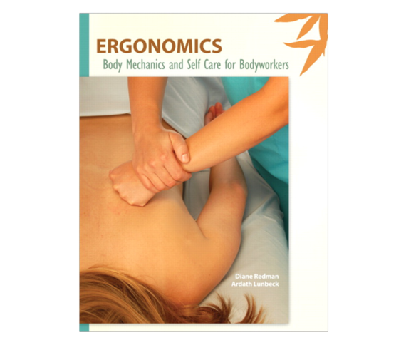 Ergonomics: Body Mechanics and Self Care for Bodyworkers